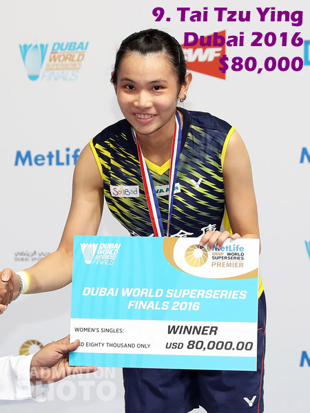 9. Tai Tzu Ying - 2016 Superseries Finals, $80,000